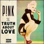 The Truth About Love by P!nk