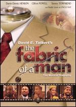 David E. Talbert's the Fabric of a Man