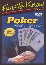 Fun to Know: Poker Made Simple!