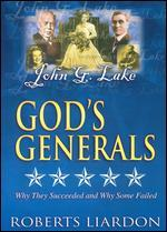 God's Generals: John G. Lake - A Man of Healing