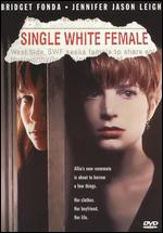 Single White Female [WS] - Barbet Schroeder