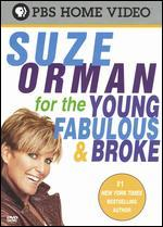 Suze Orman: For the Young, Fabulous and Broke
