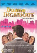 Duane Incarnate