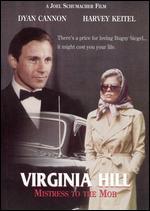 The Virginia Hill: Mistress to the Mob - Joel Schumacher
