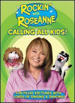 Rockin' with Roseanne: Calling All Kids!