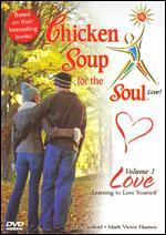 Chicken Soup for the Soul Live! Vol. 1: Love - Learning to Love Yourself