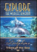 Explore the Wildlife Kingdom: Dolphins - Tribes of the Sea -