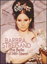 Barbra Streisand: The Belle of 14th Street