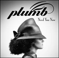 Need You Now - Plumb