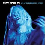 Johnny Winter And-Live at the Fillmore East 10/3/70 [Remastered]