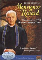 Monsignor Renard - David Wheatley; Malcolm Mowbray