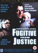 Fugitive From Justice-Underground Father [Dvd]