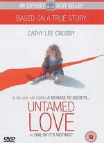 Untamed Love [Dvd]