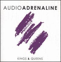 Kings & Queens - Audio Adrenaline