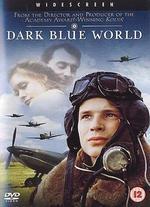 Dark Blue World (Tmavomodrý Svet)