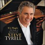 It's Magic: The Songs of Sammy Cahn - Steve Tyrell