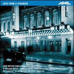 Love from a Stranger: Four British Film Scores