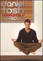 Daniel Tosh: Completely Serious