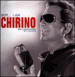 Soy... I Am Chirino: Mis Canciones (My Songs)