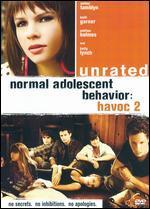Normal Adolescent Behavior: Havoc 2