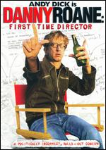 Danny Roane: First Time Director - Andy Dick