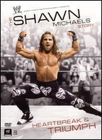 WWE: The Shawn Michaels Story - Heartbreak & Triumph