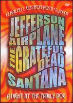 A Night at the Family Dog 1970 (the Grateful Dead / Jefferson Airplane / Santana)
