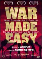 War Made Easy: How Presidents and Pundits Keep Spinning Us to Death - Jeremy Earp; Loretta Alper