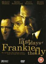 The Last Days of Frankie the Fly - Peter Markle