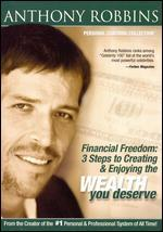 Anthony Robbins: Financial Freedom - 3 Steps to Creating and Enjoying the Wealth You Deserve