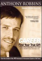 Anthony Robbins: Find Your True Gift - 3 Paths to Maximizing Impact in Your Career