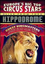 Europe's Big Top Circus Stars Live from the Hippodrome [3 Discs]