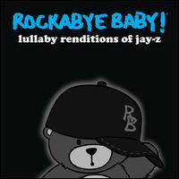 Rockabye Baby! Lullaby Renditions of Jay-Z - Rockabye Baby!