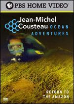 Jean-Michel Cousteau Ocean Adventures: Return to the Amazon