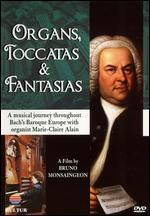 Organs, Toccatas & Fantasias: A Musical Journey Throughout Bach's Baroque Europe