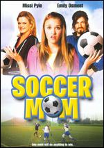Soccer Mom - Gregory McClatchy