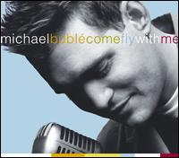 Come Fly with Me - Michael Bubl�