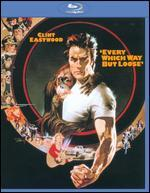 Every Which Way But Loose [Blu-ray]