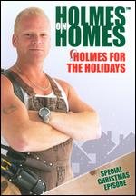 Holmes on Homes: Holmes for the Holidays -