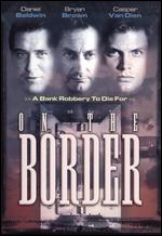 On the Border - Bob Misiorowski