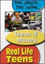 Real Life Teens: Teens and Money