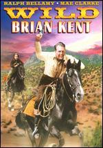 Wild Brian Kent - Howard P. Bretherton