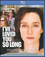 I've Loved You So Long [Blu-ray] - Philippe Claudel