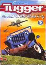 Tugger: Jeep Who Wanted to Fly