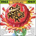 Only Rock 'N Roll 1965-1969: 20 Pop Hits