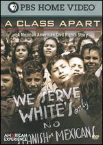 American Experience: A Class Apart - A Mexican American Civil Rights Story