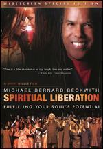Michael Bernard Beckwith: Spiritual Liberation - Fulfilling Your Soul's Potential - Mikki Allen Willis