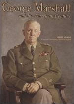 George Marshall and the American Century - Ken Levis; Kenneth Mandel