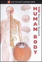 Just the Facts: The Human Body - The Nervous System