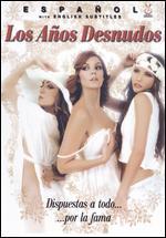 Los a�os desnudos - Dunia Ayaso; Felix Sabroso